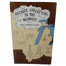 Antique Collecting In The Midwest 1976 First Edition
