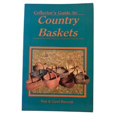 Collector's Guide to Country Baskets by Don & Carol Raycraft, 1985