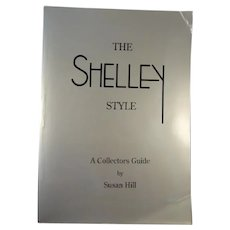 The Shelley Style - A Collector's Guide by Susan Hill, 1997