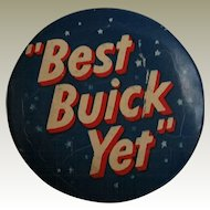 Best Buick Yet 1941 Pinback Button Tin Litho Advertising  Automobile Car Lithograph