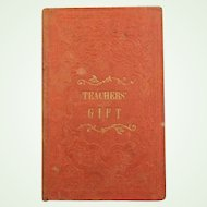 """Antique~ Book  Entitled, """"Teachers Gift"""" Or Instructive Stories For Children Youth~ Boston~ Dated 1854"""