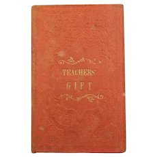 "Antique~ Book  Entitled, ""Teachers Gift"" Or Instructive Stories For Children Youth~ Boston~ Dated 1854"