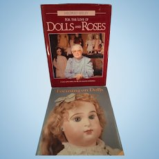 """Pair of Doll Books: """"Focusing on Dolls"""" by Jan Foulke and """"For the Love of Dolls and Roses"""" by Mildred Seely"""