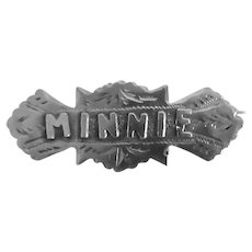 Antique Victorian Sterling Silver Name MINNIE Pin