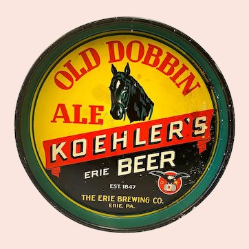 The Erie Brewing Co.: Old Dobbin Ale: Koehler's Erie Beer: Advertising Beer Tray