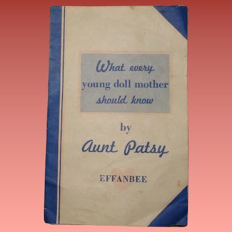 """Effanbee Dy-Dee Baby """"What Every Young Doll Mother Should Know"""" Phamplet by Aunt Patsy"""