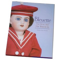 "Bleuette Book - "" Bleuette, The Doll And Her Wardrobe"" - Excellent condition hardcover reference for Bleuette Collectors"