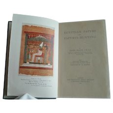 Egyptian Papyri and Papyrus-Hunting by James Baikie. 1st edition, 1925