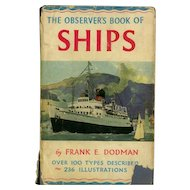 The Observer's Book of Ships by Frank E. Dodman. 1961
