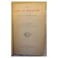 The City of Pleasure: Arnold Bennett: 1st Edition: 1907
