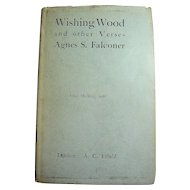 Wishing Wood and other Verses by Agnes S. Falconer: First Ed. 1911 with dustwrapper