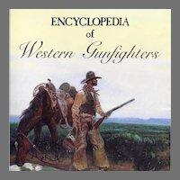 Encyclopedia of Western Gunfighters Book