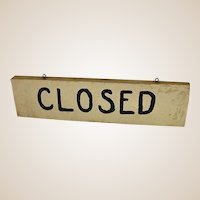 Great Old Handmade Closed Sign