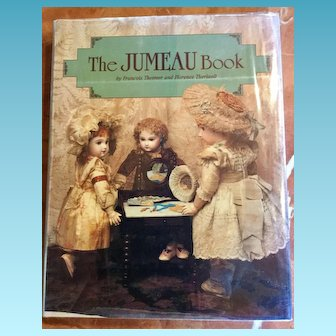 The Jumeau Book by Francois Theimer &Florence Theriault—Doll Reference book