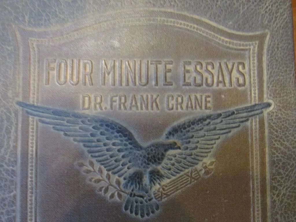 four minute essays 1919 Four minute essays by dr frank crane starting at $1146 four minute essays has 4 available editions to buy at alibris  it is the reprint edition of the original edition which was published long back (1919) the book is printed in black on high quality paper with matt laminated colored dust cover we found this book important for the.