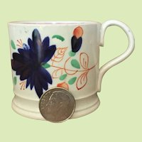 Miniature Gaudy Dutch Cup Mug Pearlware Lustre  c.1830-50 Child's Baby
