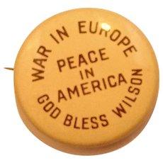 Woodrow Wilson War in Europe Peace in America God Bless Wilson 1972 Pin
