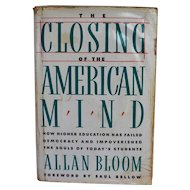 The Closing of the American Mind by Allan Bloom Hardcover First Edition Later Printing 1987