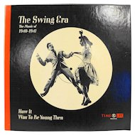 Time Life The Swing Era 1940-41 How It Was To Be Young Then