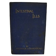 Intestinal Ills Alcinous B Jamison MD Hardcover 1915 Edition