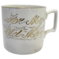 For My Old Man Antique White Mug Made in England