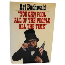 Art Buchwald You Can Fool All of the People All the Time Hardcover 1st Edition