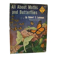 All About Moths And Butterflies 1956 3rd Printing Robert S Lemmon