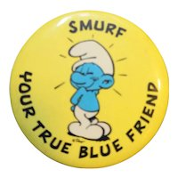 Smurf Your True Blue Friend Pin Back Button Badge 1980