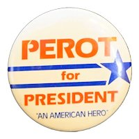 Perot For President An American Hero Campaign Pin Button