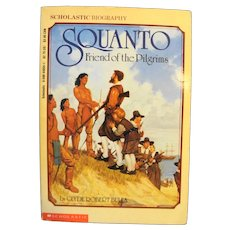 Squanto Friend of the Pilgrims by Clyde Robert Bulla 1982 Scholastic