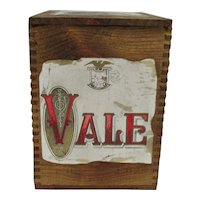 Wood Advertising Dovetailed Box with Vale Label