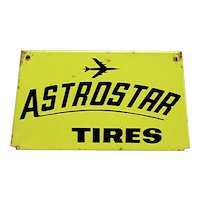 Astro Star Tires Metal Automotive Advertising Sign Last One