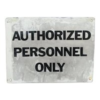 Metal Sign for Office, Workplace or Business Authorized Personnel Only