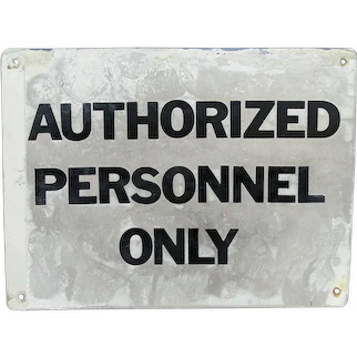 Metal Sign for Office, Workplace or Business Authorized Personnel Only  $50 ON SALE
