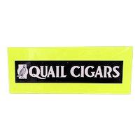 Advertising Tobacco Sign Quail Cigars