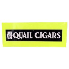 Advertising Tobacco Sign Quail Cigars