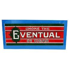 Eventual Cigar Window Display Advertising Sign