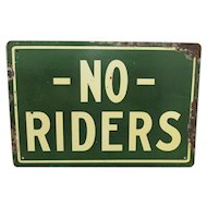 Wagon Sign NO Riders Tin Original Advertising