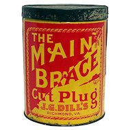Main Brace Advertising Tobacco Tin By J.G. Dills Og Virginia