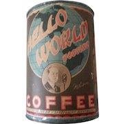 Vintage advertising Hello World Doggone Coffee Tin early circa 1930-40's
