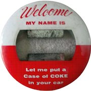 """Coca Cola sales person Welcome Let Me Put a Case of Coke in Your Car 4"""" badge 1950s"""