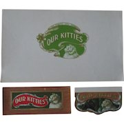 Tobacco embossed OUR KITTIES near mint cigar box 3 label set early 1900's