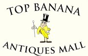 Top Banana Antiques Mall