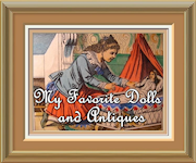 My Favorite dolls and antiques