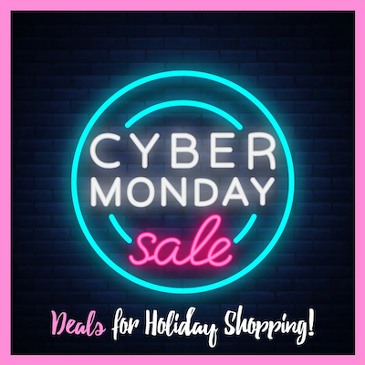 Cyber Monday Holiday DEALS!