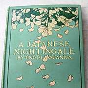 Antique Book: A Japanese Nightingale by Onoto Watanna Circa 1901 Illustrated