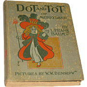 Antique Children's Book Dot and Tot of Merryland. L. Frank Baum. Co. 1901.