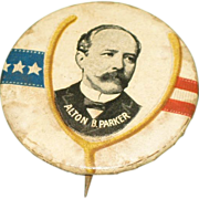 1904 Presidential Campaign Pinback Button Alton B. Parker