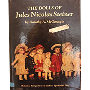 The Dolls of Jules Nicolas Steiner by Dorothy S. McGonagle book. Used condition. Great Reference on French Antique Steiner Dolls! Hardcover book.