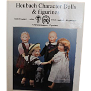 Heubach Character Dolls and Figurines book! Great condition, hardcover, full of information on the German Heubach dolls and figurines!! Hardcover book. Reduced price!
